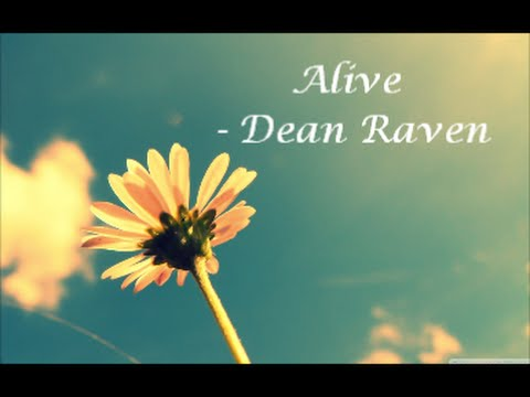 Alive - Dean Raven [lyrics] video