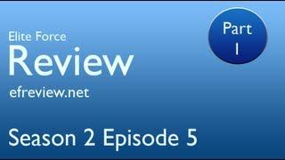 Elite Force Review - Season 2 Episode 5 - Part 1