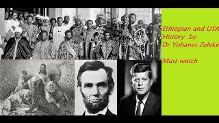 Ethiopian and USA History  by Dr Yohanes Zeleke