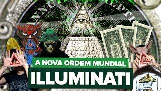 ILLUMINATI: A NOVA ORDEM MUNDIAL