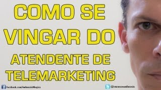 COMO SE VINGAR DO TELEMARKETING