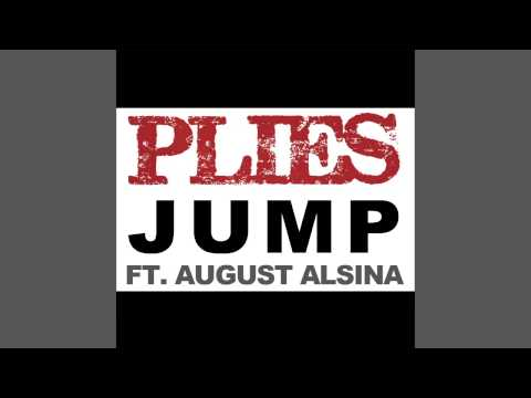 Plies Ft. August Alsina - Jump [Big Gates Records Submitted] [Audio]