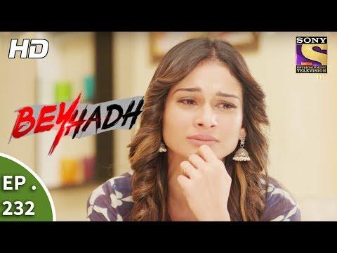 Beyhadh - बेहद - Ep 232 - 30th August, 2017 thumbnail