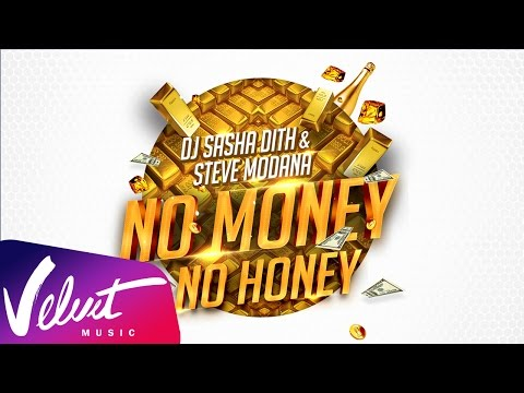 Sasha Dith - No Money, No Honey