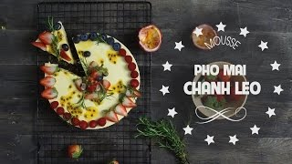 Cách làm Mousse Pho mai chanh dây - Chef Khu    Ngon TV   Passionfruit Cheesecake Recipe