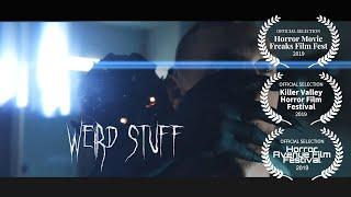 Weird Stuff- Short Horror Film