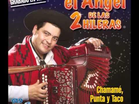 Enganchados: Chamamé Punta y Taco..... - El Ángel De Las 2 Hileras