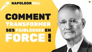 Comment transformer ses faiblesses en force ? Par Napoleon HILL