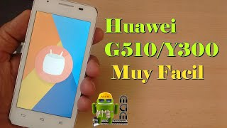 Android Marshmallow en Huawei G510 Y300 muy Facil CM13 Estable