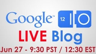 Google I/O 2012 Keynote LIVE Conversation - DAY 1