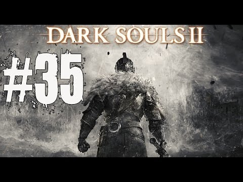 Dark Souls 2 Walkthrough Part 35 Gameplay Lets Play Playthrough