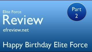 Happy Birthday Elite Force - Part Two