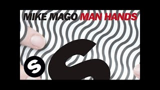 Mike Mago - Man Hands