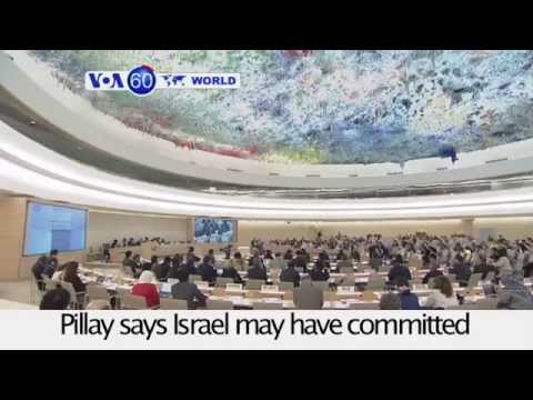 UN Human Rights chief says Israel may have committed war crimes in Gaza-VOA60 World 07-23-14