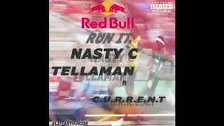 Nasty C & Tellaman - Run It ++ C.U.R.R.E.N.T (prod.by Gemini Major)
