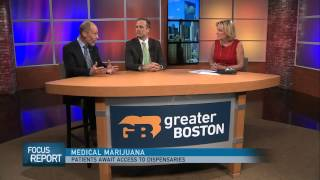 Greater Boston Video: Patients Impatient Access To Medical Marijuana Dispensaries