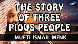 The Story of 3 Pious People | Mufti Ismail Menk ᴴᴰ  [ Funny ]