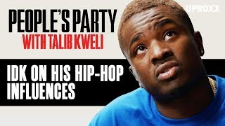 IDK On How 50 Cent, Kanye West, MF Doom, And Jay Z Influenced Him | People's Party Clip