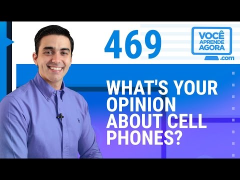 AULA DE INGLÊS 469 What's your opinion about cell phones?