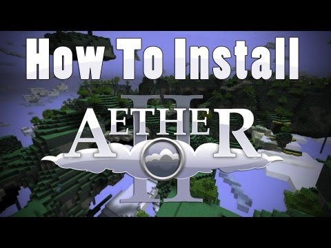 Minecraft: How To Install The Aether 2 Mod (PC) 1080p