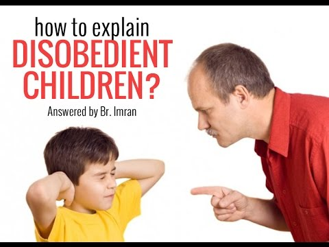 how to deal with disobediant children - Answered by Br. Imran