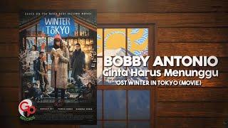 Bobby Antonio Cinta Harus Menunggu Ost Winter In Tokyo