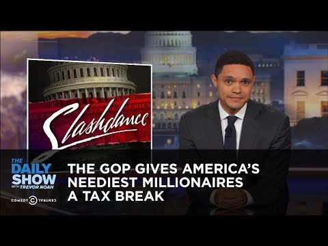 The GOP Gives America's Neediest Millionaires a Tax Break: The Daily Show