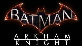"""The Official Batman: Arkham Knight Trailer – """"All Who Follow You"""""""