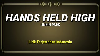 Hands Held High - Linkin Park ( Lirik Terjemahan Indonesia )