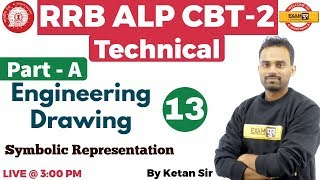 Class 13 | RRB ALP CBT-2 Technical |Engineering Drawing | Symbolic Representation |By Ketan Sir