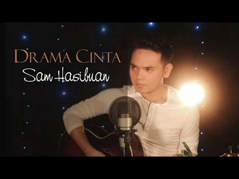 Download SAM HASIBUAN - DRAMA CINTA   Acoustic    Mp4 baru