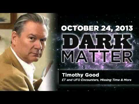Timothy Good - Art Bell's Dark Matter - October 24 2013 - Dark Matter -  10-24-13