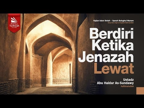 Berdiri Ketika Jenazah Lewat | Ustadz Abu Haidar As-Sundawy حفظه الله