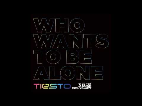 Tiësto feat. Nelly Furtado - Who Wants To Be Alone (Andy Duguid Remix)
