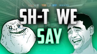SH*T WE SAY! (Funny Moments Compilation)