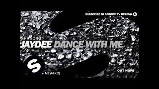 Jaydee - Dance With Me (Mix 2)