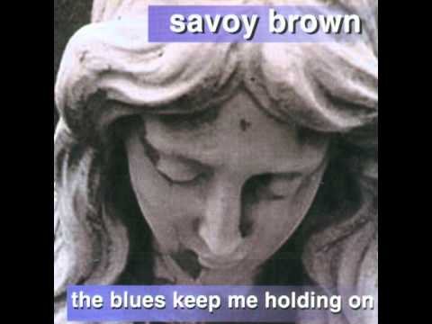 Savoy Brown - Everybody Says They Want It