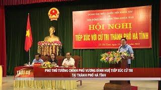 Phó Thủ tướng Chính phủ Vương Đình Huệ tiếp xúc cử tri tại TP Hà Tĩnh