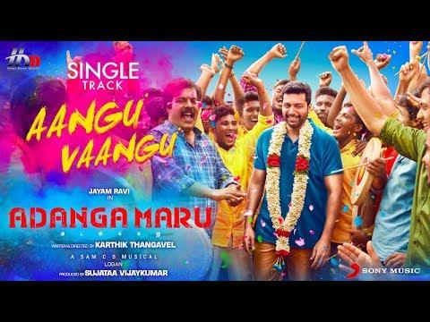 Adanga Maru - Aangu Vaangu Lyric (Tamil) | Jayam Ravi | Raashi Khanna | Sam CS
