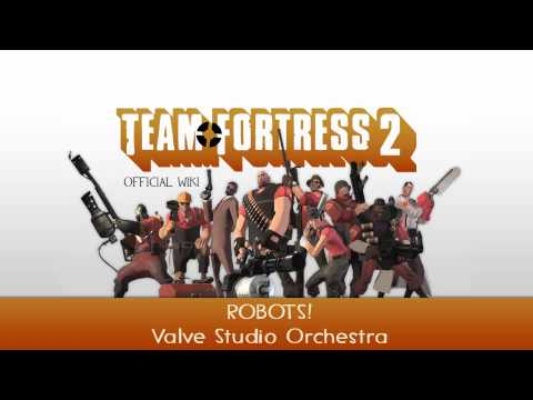 Team Fortress 2 Soundtrack | ROBOTS!