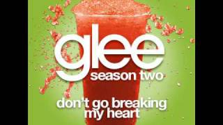 Glee - Don't Go Breaking My Heart [LYRICS]