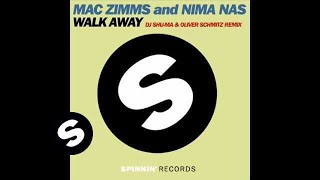 Mac Zimms And Nima Nas - Walk Away (DJ Shu-ma & Oliver Schmitz Remix)