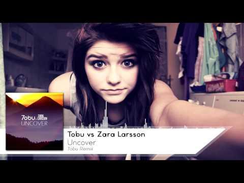 Tobu vs Zara Larsson - Uncover (Tobu Remix)