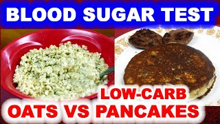 Blood Sugar Test: Oatmeal vs Low-Carb Pancakes