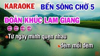 Karaoke Bến Sông Chờ 5 - Đoản Khúc Lam Giang - Phi Vân Điệp Khúc