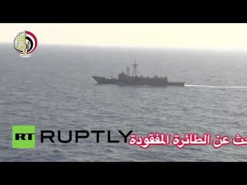 Egypt: Ships and aircraft of Egyptian MoD scour the Med for flight MS804