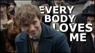 Newt Scamander // everybody loves me [humour]