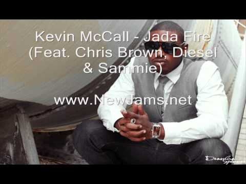 Kevin Mccall - Jada Fire (feat. Chris Brown, Diesel & Sammie) New Song 2012 video