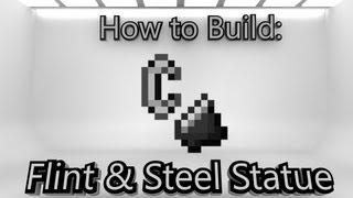 Minecraft: How To Make A Flint and Steel Statue