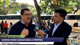 Venezuela - Dip. Calzadilla aseguró que caravana llegará a la frontera colombiana - VPItv